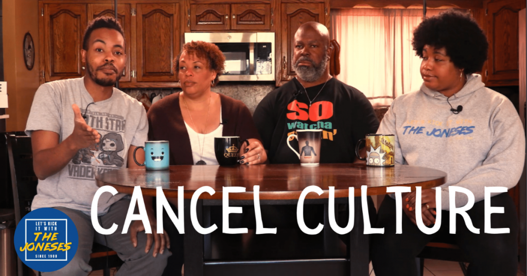 """Let's Kick it with the Joneses - Why Cancel """"Cancel Culture?"""""""