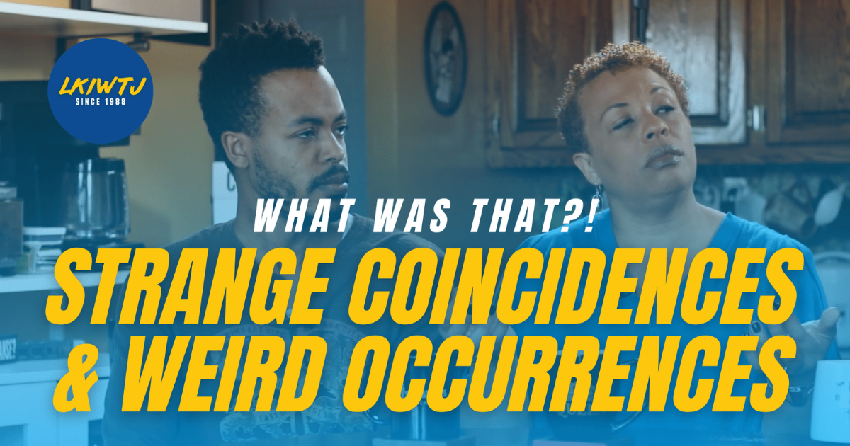 Let's Kick it with the Joneses - Unexplainable Strange Coincidence and Weird Occurrences